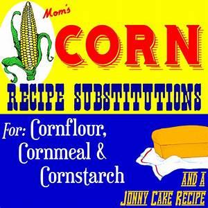 recipe-substitutions-for-corn-starch-corn-flour-cornmeal image