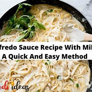 alfredo-sauce-recipe-with-milk-a-quick-and-easy-method image