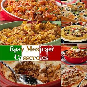 easy-mexican-casserole-recipes-16-of-the-best-mexican image