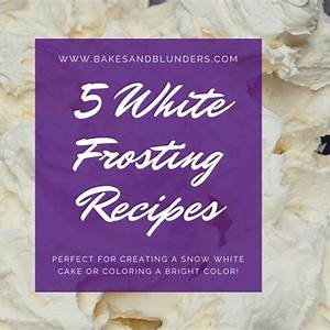 5-of-the-best-white-frosting-recipes-bakes-and-blunders image