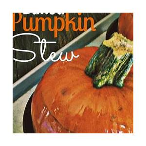 stew-in-a-pumpkin-baked-and-served-in-a-pumpkin image