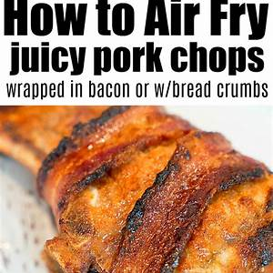 air-fryer-pork-chop-recipe-bacon-wrapped-ninja-foodi image