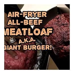 air-fryer-meatloafgiant-burger-100-beef-youtube image
