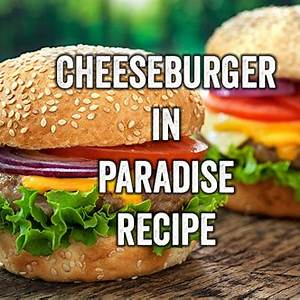national-hamburger-month-cheeseburger-in-paradise image