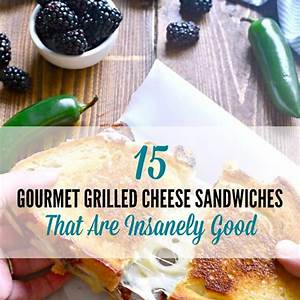15-gourmet-grilled-cheese-sandwiches-that-are-insanely image